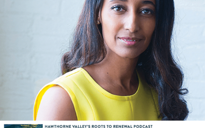 Roots to Renewal podcast Episode 3 features Hawthorne Valley Trustee Alfa Demmellash
